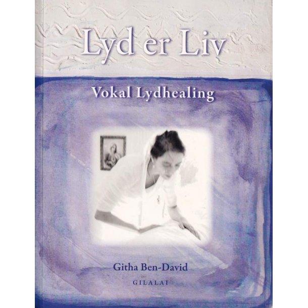 Lyd er Liv - Vokal Lydhealing (bog på dansk)