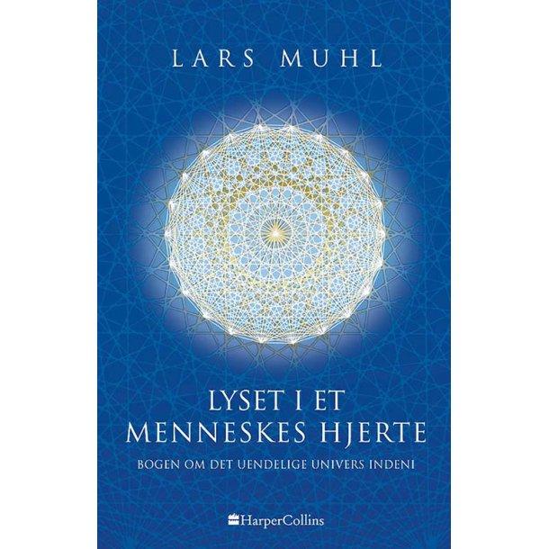 Lyset i et menneskes hjerte - Bogen om det uendelige univers indeni