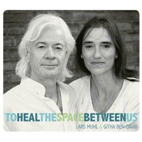 To Heal the Space Between Us af Lars Muhl og Githa Ben-David